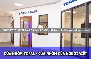 Cửa Nhôm Topal - Cửa Nhôm Của Người Việt